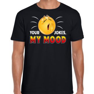 Funny emoticon t-shirt your jokes my mood zwart voor heren